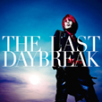 『THE LAST DAYBREAK』初回限定盤