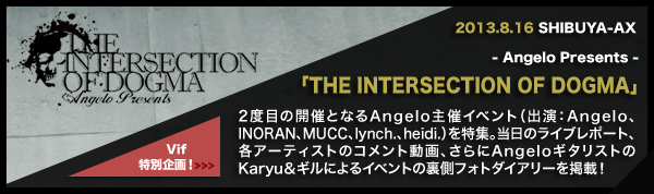 Angelo Presents「THE INTERSECTION OF DOGMA」Vif特別企画!