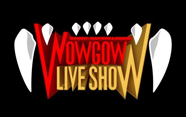 「WOWGOW LIVE SHOW」