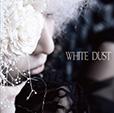 WHITE DUST